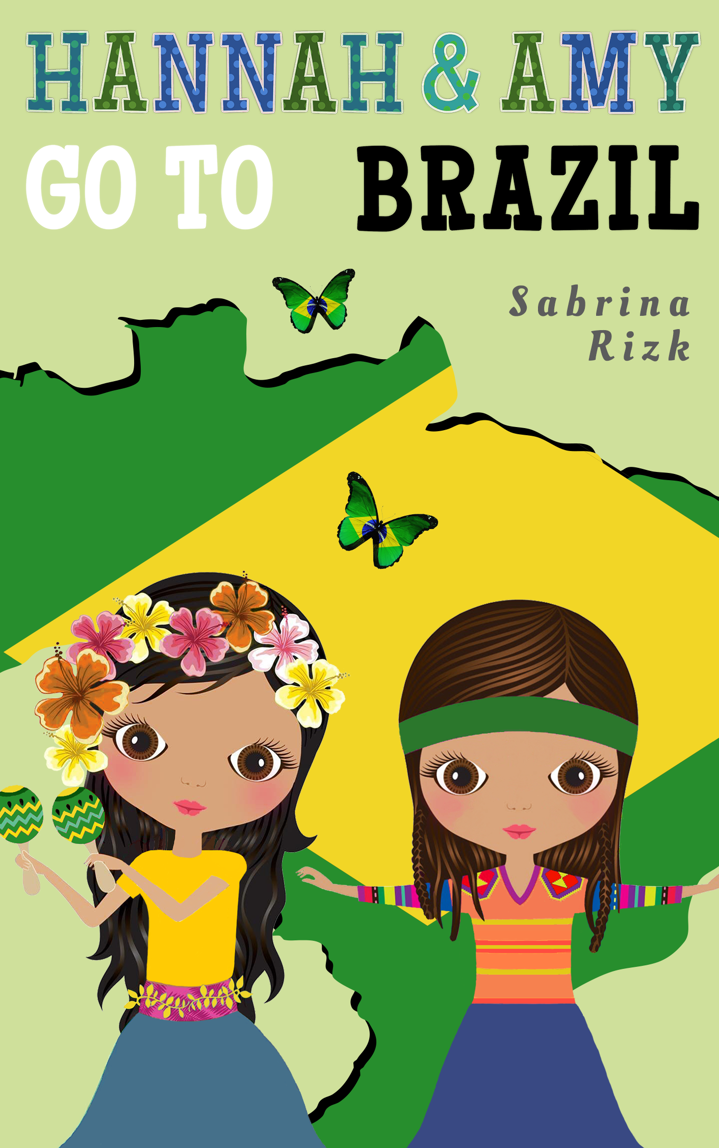 Hannah and Amy Go To Brazil